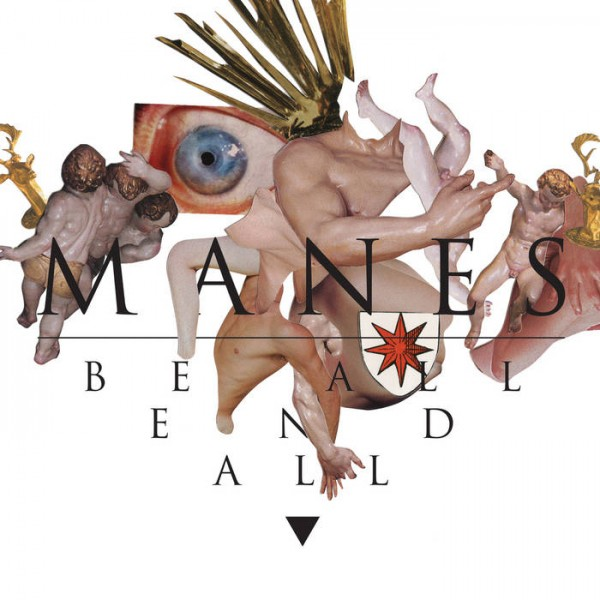 Manes - Be All End All