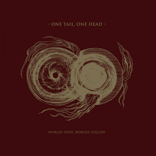 One Tail, One Head - Worlds Open, Worlds Collide
