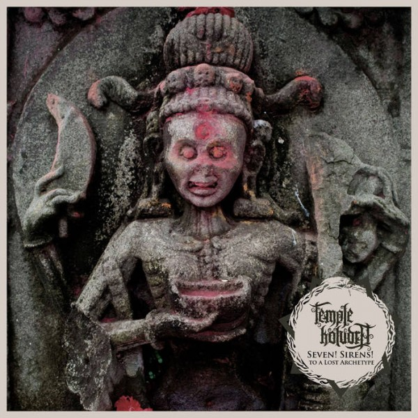 Temple Koludra - Seven! Sirens! To a Lost Archetype
