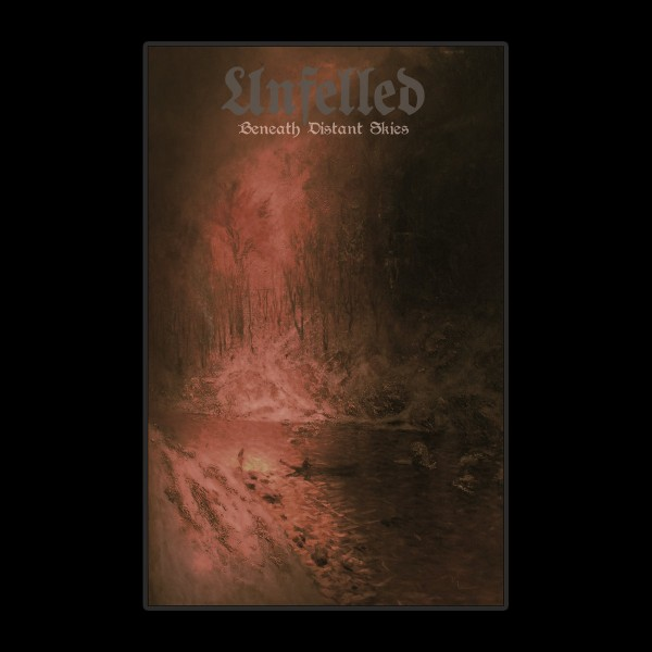 Unfelled - Beneath Distant Skies Signed