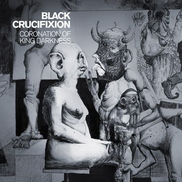 Black Crucifixion - Coronation of King Darkness