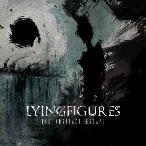 Lying Figures - The Abstract Escape + A World of My Own