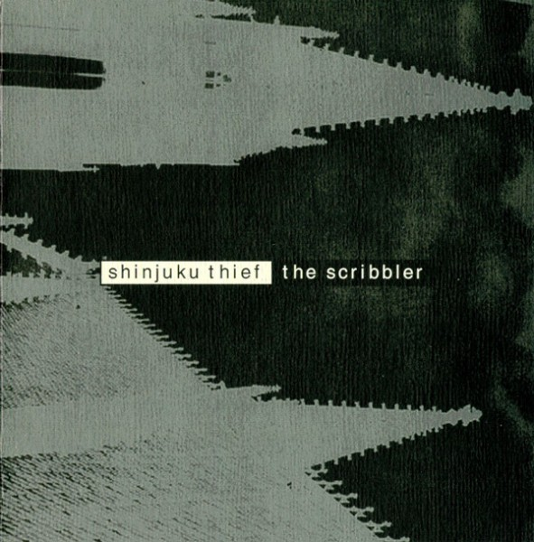 Shinjuku Thief ‎– The Scribbler