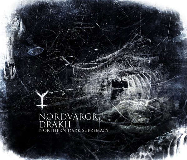 Nordvargr / Drakh ‎– Northern Dark Supremacy